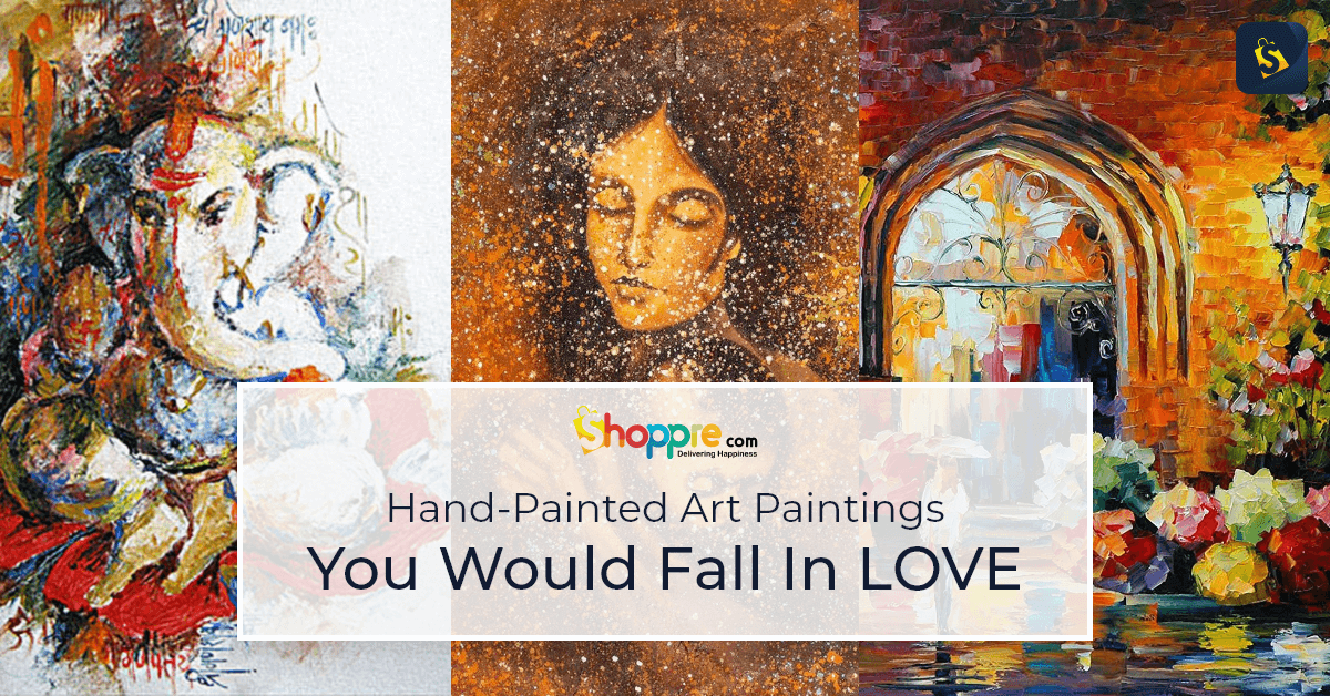 Hand-Painted Art Paintings that you would fall in love with